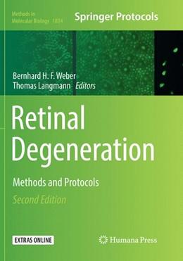 Abbildung von Weber / Langmann | Retinal Degeneration | Softcover reprint of the original 2nd ed. 2019 | 2019 | Methods and Protocols | 1834