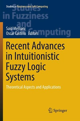 Abbildung von Melliani / Castillo | Recent Advances in Intuitionistic Fuzzy Logic Systems | Softcover reprint of the original 1st ed. | 2019 | Theoretical Aspects and Applic... | 372