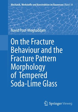 Abbildung von Pour-Moghaddam | On the Fracture Behaviour and the Fracture Pattern Morphology of Tempered Soda-Lime Glass | 1st ed. 2020 | 2019 | 54