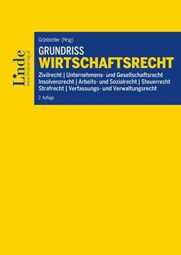 Abbildung von Egger / Grünbichler | Grundriss Wirtschaftsrecht | 2. Auflage | 2019 | beck-shop.de