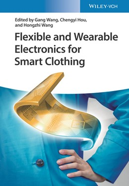 Abbildung von Wang / Hou | Flexible and Wearable Electronics for Smart Clothing | 1. Auflage | 2020 | beck-shop.de