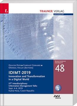 Abbildung von Doucek / Chroust / Oskrdal | IDIMT-2019, Innovation and Transformation in a Digital World, Schriftenreihe Informatik, Band 48 | 2019