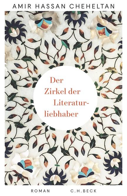 Cover: Amir Hassan Cheheltan, Der Zirkel der Literaturliebhaber