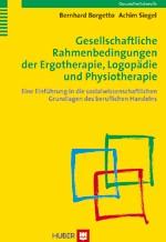 Gesellschaftliche Rahmenbedingungen der Ergotherapie, Logopädie und Physiotherapie | Borgetto / Siegel, 2008 | Buch (Cover)