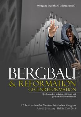 Abbildung von Ingenhaeff | Bergbau & Reformation/Gegenreformation | 1. Auflage | 2019 | beck-shop.de