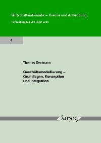 Abbildung von Deelmann   Geschäftsmodellierung - Grundlagen, Konzeption und Integration   2007