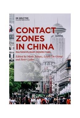 Abbildung von Schatz / De Giorgi / Ludes   Contact Zones in China   2020   Multidisciplinary Perspectives
