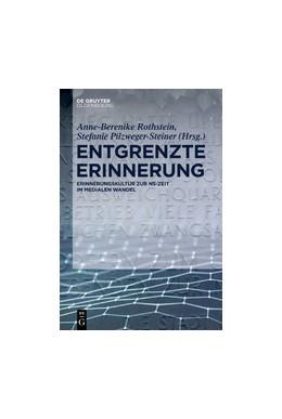 Abbildung von Rothstein / Pilzweger-Steiner   Entgrenzte Erinnerung   1. Auflage   2020   beck-shop.de