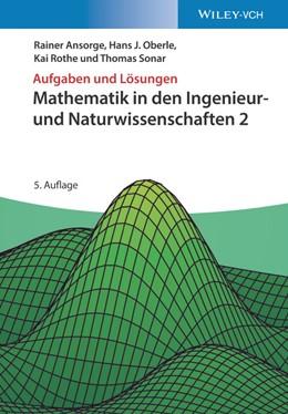 Abbildung von Ansorge / Oberle   Aufgaben und Lösungen zu Mathematik in den Ingenieur- und Naturwissenschaften 2   5. Auflage   2020   beck-shop.de