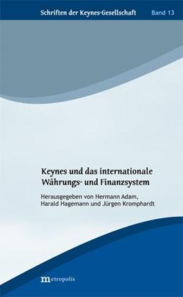 Abbildung von Adam / Hagemann | Keynes und das internationale Währungs- und Finanzsystem | 1. Auflage | 2020 | beck-shop.de