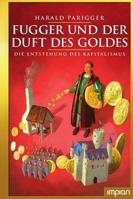Abbildung von Parigger   Fugger und der Duft des Goldes   1. Auflage   2020   beck-shop.de