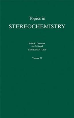 Abbildung von Eliel / Wilen / Allinger | Topics in Stereochemistry | 1. Auflage | 2006 | Volume 25: Topics in Stereoche... | 25