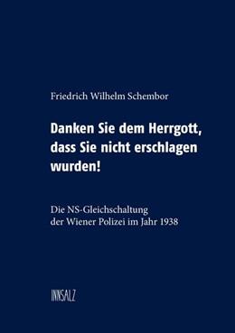 Abbildung von Schembor | Danken Sie dem Herrgott, dass Sie nicht erschlagen wurden! | 2019 | Die NS-Gleichschaltung der Wie...