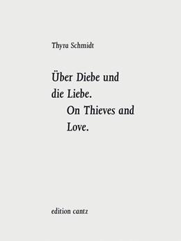 Abbildung von Schmidt | Thyra Schmidt | 2019 | Über Diebe und die Liebe. On T...