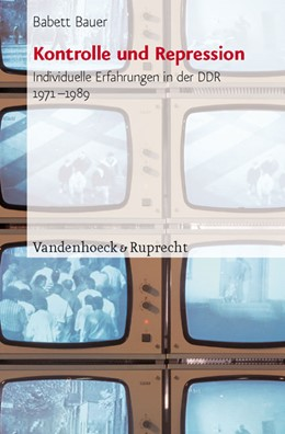 Abbildung von Bauer | Kontrolle und Repression | 2006 | Individuelle Erfahrungen in de... | Band 030