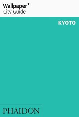 Abbildung von Wallpaper* City Guide Kyoto | 1. Auflage | 2020 | beck-shop.de