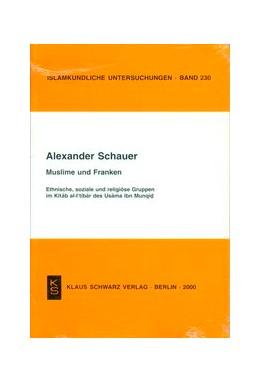 Abbildung von Schauer | Muslime und Franken | 1., Erstausgabe | 2019 | Ethnische, soziale und religiö... | 230