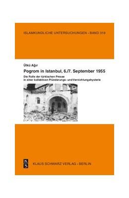 Abbildung von Agir   Pogrom in Istanbul, 6./7. September 1955   1., Erstausgabe   2019   Die Rolle der türkischen Press...