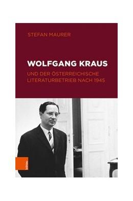 Abbildung von Maurer | Wolfgang Kraus und der österreichische Literaturbetrieb nach 1945 | 2020