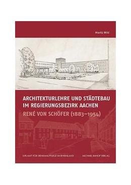 Abbildung von Wild | Architekturlehre und Städtebau im Regierungsbezirk Aachen | 2019 | René von Schöfer (1883-1954)
