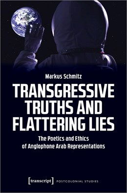 Abbildung von Schmitz | Transgressive Truths and Flattering Lies | 2020 | The Poetics and Ethics of Angl...