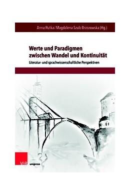 Abbildung von Rutka / Szulc-Brzozowska | Werte und Paradigmen zwischen Wandel und Kontinuität | 1. Auflage | 2019 | beck-shop.de