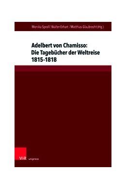 Abbildung von Sproll / Erhart | Adelbert von Chamisso: Die Tagebücher der Weltreise 1815-1818 | 1. Auflage | 2021 | beck-shop.de