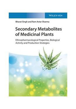 Abbildung von Singh / Sharma   Secondary Metabolites of Medicinal Plants   1. Auflage   2020   beck-shop.de