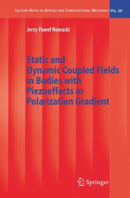 Abbildung von Nowacki | Static and Dynamic Coupled Fields in Bodies with Piezoeffects or Polarization Gradient | 2006