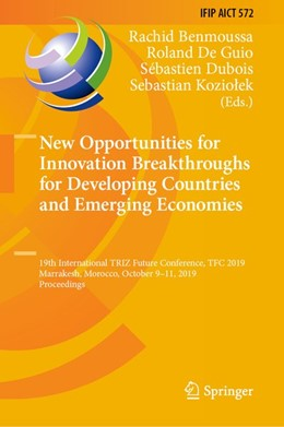Abbildung von Benmoussa / De Guio / Dubois / Koziolek | New Opportunities for Innovation Breakthroughs for Developing Countries and Emerging Economies | 2019 | 19th International TRIZ Future...