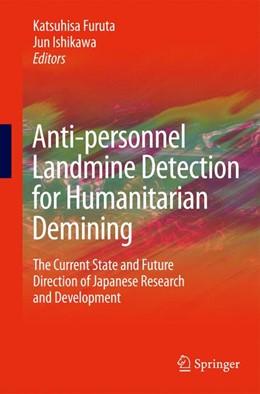 Abbildung von Furuta / Ishikawa   Anti-personnel Landmine Detection for Humanitarian Demining   2nd Printing.   2009   The Current Situation and Futu...