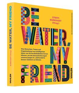 Abbildung von Burkhart | Be water, my friend | 1. Auflage | 2021 | beck-shop.de