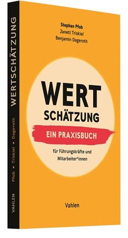Abbildung von Pfob / Triskiel / Dageroth | Wertschätzung | 2020 | Ein Praxisbuch. Für Führungskr...