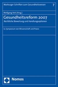 Abbildung von Voit | Gesundheitsreform 2007 ? Rechtliche Bewertung und Handlungsoptionen | 2008