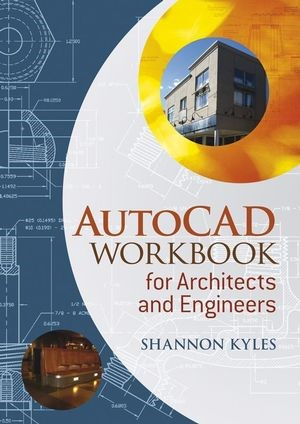 Abbildung von Kyles | AutoCAD Workbook for Architects and Engineers | 2008