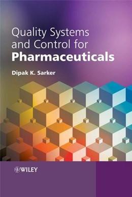Abbildung von Sarker   Quality Systems and Controls for Pharmaceuticals   1. Auflage   2008