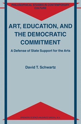 Abbildung von Schwartz | Art, Education, and the Democratic Commitment | 2000 | A Defense of State Support for... | 7