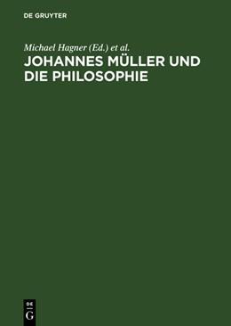 Abbildung von Hagner / Wahrig-Schmidt | Johannes Müller und die Philosophie | Reprint 2018 | 1995
