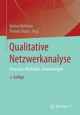 Abbildung von Hollstein / Straus | Qualitative Netzwerkanalyse | 2., überarbeitete und erweiterte Auflage | 2020 | Konzepte, Methoden, Anwendunge...
