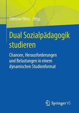 Abbildung von Hess | Dual Sozialpädagogik studieren | 2019 | Chancen, Herausforderungen und...