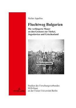 Abbildung von Appelius | Fluchtweg Bulgarien | 2019 | Die verlängerte Mauer an den G...