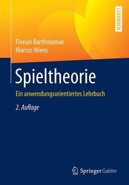 Abbildung von Bartholomae / Wiens | Spieltheorie | 2., überarbeitete und ergänzte Auflage | 2020 | Ein anwendungsorientiertes Leh...
