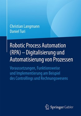 Abbildung von Langmann / Turi   Robotic Process Automation (RPA) - Digitalisierung und Automatisierung von Prozessen   2020   Voraussetzungen, Funktionsweis...
