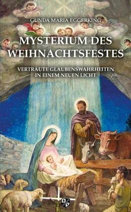 Abbildung von Eggerking | Mysterium des Weihnachtsfestes | 1. Auflage | 2019 | beck-shop.de