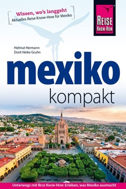 Abbildung von Hermann / Gruhn | Reise Know-How Reiseführer Mexiko kompakt | 4. Auflage | 2019 | beck-shop.de