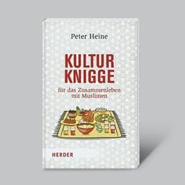 Abbildung von Heine | Kulturknigge für das Zusammenleben mit Muslimen | 1. Auflage | 2019 | beck-shop.de