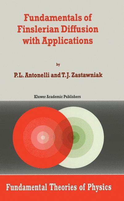 Abbildung von Antonelli / Zastawniak | Fundamentals of Finslerian Diffusion with Applications | 1998