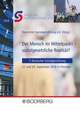 Abbildung von Der Mensch im Mittelpunkt – sozialgesetzliche Realität?   2019   7. Deutscher Sozialgerichtstag...