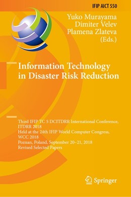 Abbildung von Murayama / Velev / Zlateva | Information Technology in Disaster Risk Reduction | 2019 | Third IFIP TC 5 DCITDRR Intern...