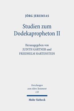 Abbildung von Jeremias / Gärtner / Hartenstein | Studien zum Dodekapropheton II | 2019 | Gesammelte Aufsätze zu Joel, O...